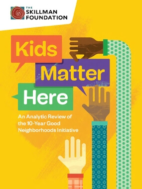 Kids Matter Here: An Analytic Review of the 10-Year Good Neighborhoods Initiative